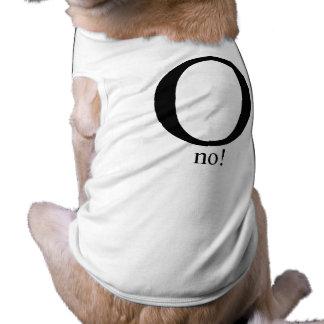 O no doggie tshirt