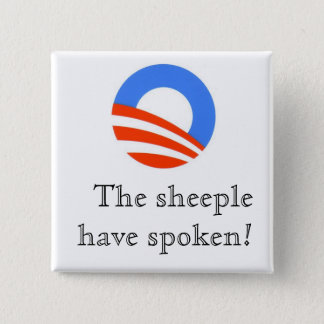 O - the sheeple have spoken! 15 cm square badge