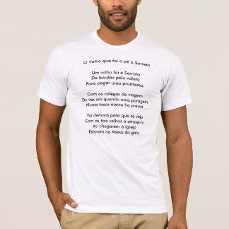 O velho que foi a pe a Serreta T-Shirt