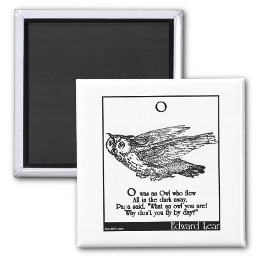 O was an Owl who flew Refrigerator Magnet