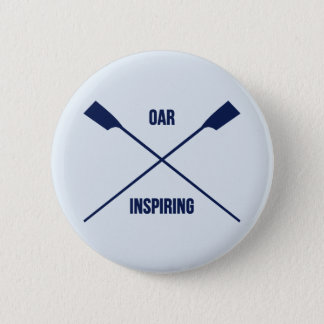 Oar inspiring slogan and crossed oars navy 6 cm round badge