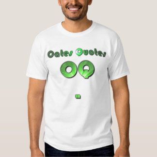 Oates Quotes Tshirt
