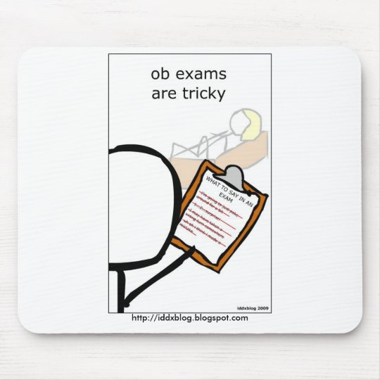 OB exams are tricky Mouse Pad