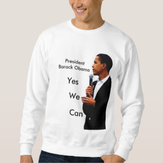 obama5, PresidentBarack Obama, Yes, We, Can Sweatshirt