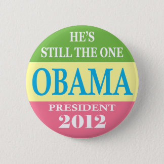 Obama 2012 - He's Still The One! 6 Cm Round Badge