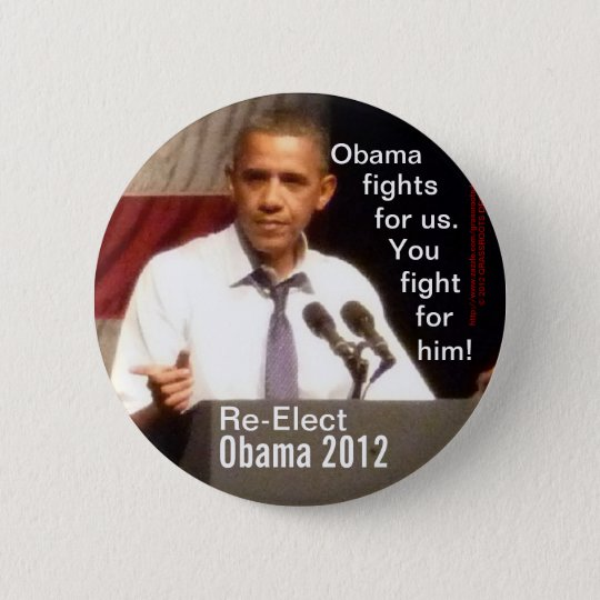 Obama 2012, Obama Fights for Us You Fight for him! 6 Cm Round Badge