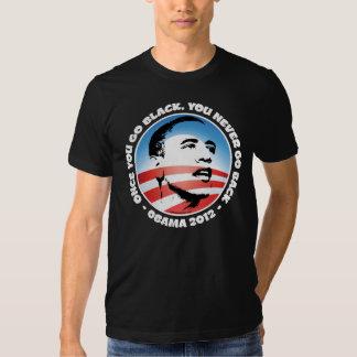 Obama 2012 - Once You Go Black, You Never Go Back Tees