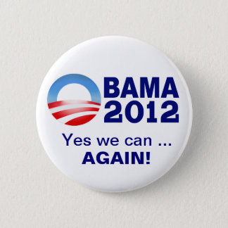 Obama 2012 - Yes we can... Again! Campaign Button