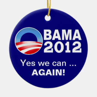Obama 2012 - Yes we can ... Again! Patriotic Ornam Christmas Ornament
