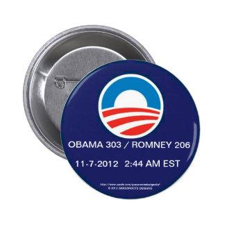 OBAMA 303 / ROMNEY 206 AT 2:44 AM EST, 11-7-2012 6 CM ROUND BADGE