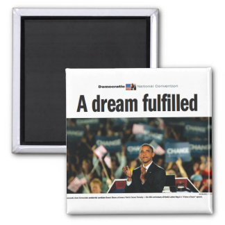 Obama: A Dream Fulfilled Convention Magnet