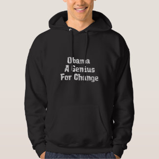 Obama A Genius For Change Gifts Hoodie