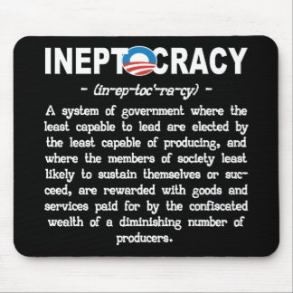 Obama Administration Ineptocracy Mousepad Mousepads