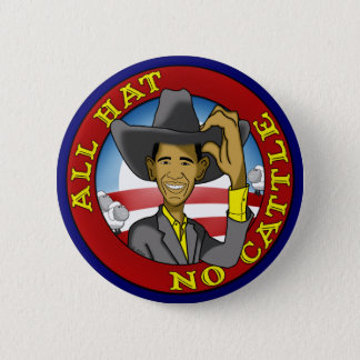 Obama All Hat No Cattle 6 Cm Round Badge