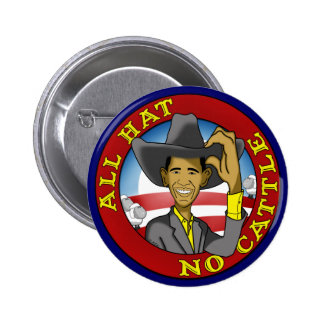 Obama All Hat No Cattle 6 Cm Round Badge