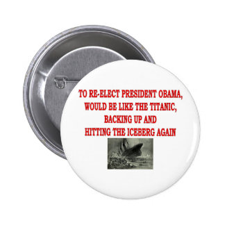 OBAMA AND THE TITANIC 6 CM ROUND BADGE
