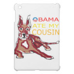 OBAMA ATE MY COUSIN.png Case For The iPad Mini