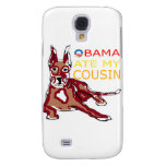 OBAMA ATE MY COUSIN.png Galaxy S4 Cover