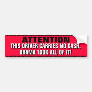 OBAMA-ATTENTION-THIS DRIVER CARRIES NO CASH,OBAMA BUMPER STICKER