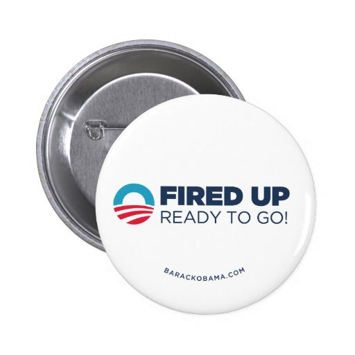 Obama Biden Fired Up, Ready To Go (White) Pinback Buttons