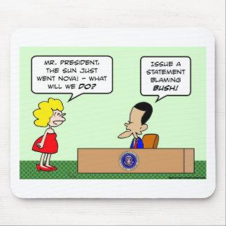 obama blaming bush sun nova mouse pad