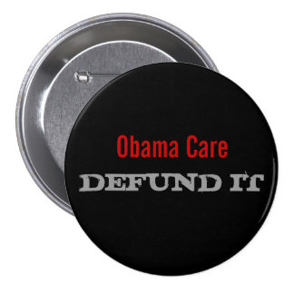 Obama Care Defund It 7.5 Cm Round Badge