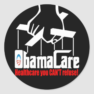 Obama Care Healthcare you Can t Refuse Round Stickers