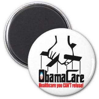 Obama Care: Healthcare you Can't Refuse! Magnet