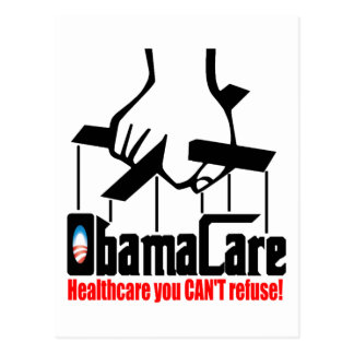 Obama Care: Healthcare you Can't Refuse! Postcard