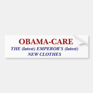 OBAMA-CARE, THE (latest) EMPEROR'S (latest) NEW... Bumper Sticker