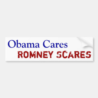 Obama Cares Romney Scares Bumper Sticker