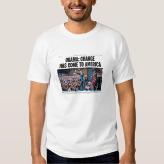 Obama: Change Has Come to America T-Shirt
