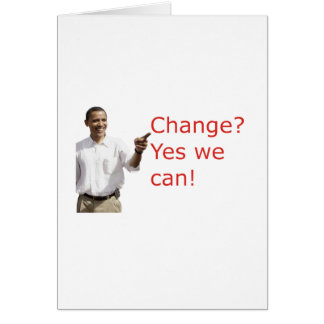 Obama Change Yes We Can Greeting Card
