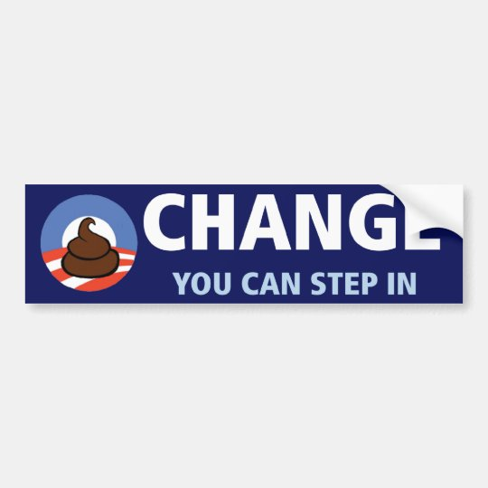 Obama: Change you can step in Bumper Sticker
