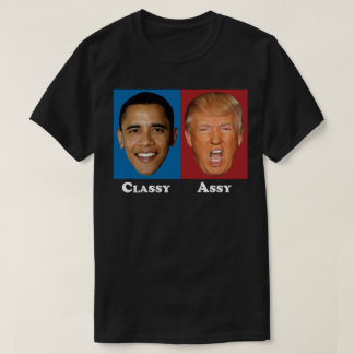 Obama Classy Trump Assy - Anti Trump T-Shirt