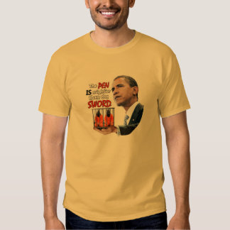 Obama discovers the pen IS mightier Shirts