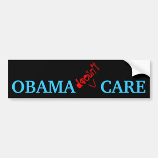 Obama doesn't Care Bumper Sticker