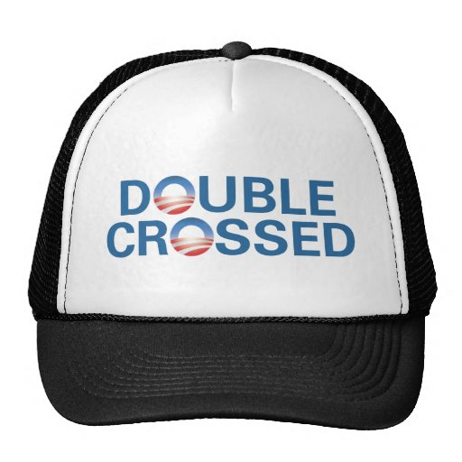 Obama Double-Crossed Us Hat