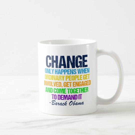 Obama Farewell Speech Quote on Change Coffee Mug