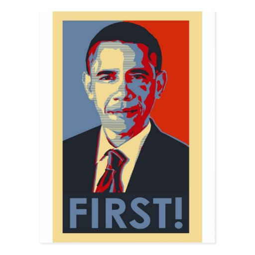 """Obama """"FIRST!"""" Post Card"""