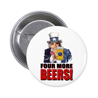 Obama - Four More Beers 6 Cm Round Badge