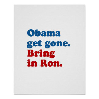 Obama get gone. Bring in Ro Print