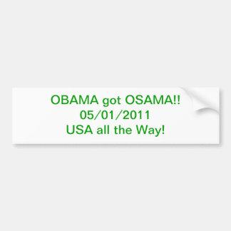 Obama got Osama! Bumper Sticker