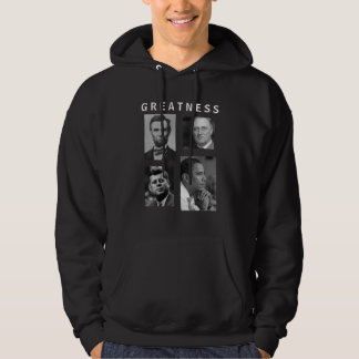Obama GREATNESS Lincoln FDR JFK Obama Hoodie
