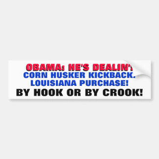 OBAMA HE'S DEALIN' healthcare BY HOOK OR BY CROOK! Car Bumper Sticker