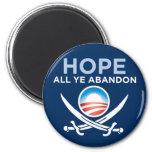 Obama-Hope-All-Ye-Abandon-button Fridge Magnets