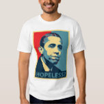 Obama: Hope-Less? Tshirts