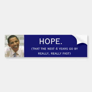 obama, HOPE., (that the next 4 years go by real... Car Bumper Sticker