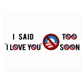 "Obama I said ""I Love You"" Too Soon Postcard"