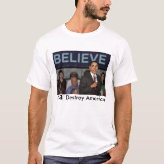 obama, I will Destroy America T-Shirt
